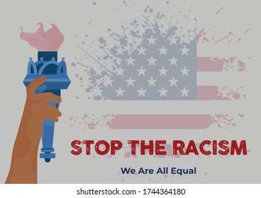 Stop the racism, with flag of the United States. Statue of liberty. We are all equal