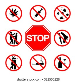 Stop sign. Do not smoke.  Not drinking alcohol. No weapons. No kissing. No drugs, No fighting. No love