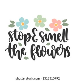 Stop & Smell the Flowers HandLettering Quote/Saying