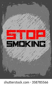 Stop smoking. Creative motivation background. Grunge and retro design. Inspirational motivational quote. Calligraphic And Typographic. Retro color.
