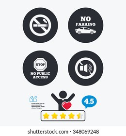 Stop smoking and no sound signs. Private territory parking or public access. Cigarette symbol. Speaker volume. Star vote ranking. Client like and think bubble. Quotes with message.
