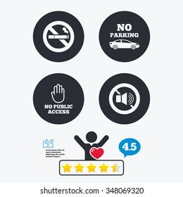 Stop smoking and no sound signs. Private territory parking or public access. Cigarette and hand symbol. Star vote ranking. Client like and think bubble. Quotes with message.