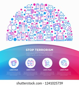 Stop terrorism concept in half circle with thin line icons: terrorist, civil disorder, national army, hostage, cyber attacks, illegal imprisonment, bioterrorism. Vector illustration, web page template