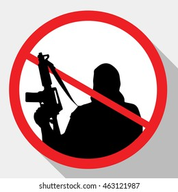 Stop terrorism. Terrorism is forbidden. Terror in ban sign. Terrorist with gun. Red forbidding sign for terrorist organizations. Terror icon. Terrorism icon. Criminal icon. Flat icon