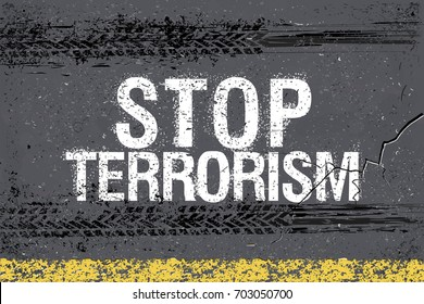 stop terrorism and Trace of tires   inscription on the asphalt of the city as Appeal against the present terror