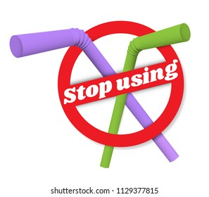 Stop using plastic straws on white background.Sign Stop Plastic straws. Plastic pollution is harmful to marine lives including.