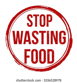 Stop wasting food grunge rubber stamp on white background, vector illustration