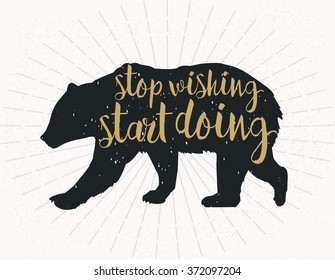 stop wishing, start doing, dark grey bear Silhouette on grey background