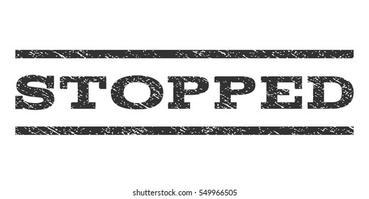 Stopped watermark stamp. Text tag between horizontal parallel lines with grunge design style. Rubber seal gray stamp with unclean texture. Vector ink imprint on a white background.