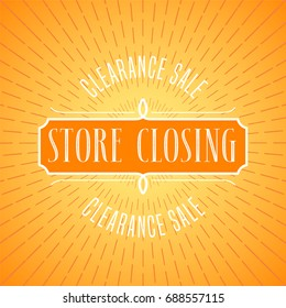 Store closing sale vector illustration, background with  lettering sign. Template banner, flyer for clearance sale