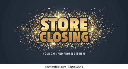 Store closing vector illustration, background with bold sign and golden dust. Horizontal banner, flyer for store shutting down clearance  sale