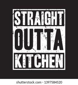 straight outta kitchen design typography