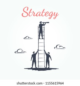 Strategy, business concept sketch. Two keep a ladder on which a man looks through a telescope. Vector hand drawn illustration.