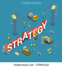 Strategy creation process flat 3d isometry isometric concept web vector illustration. Construction site workers vehicles lorry bulldozer crane building big word. Creative people collection.