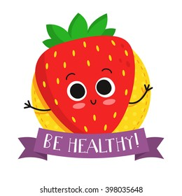 """Strawberry, cute fruit vector character badge, bright illustration on dotted round background with """"Be healthy!"""" slogan"""