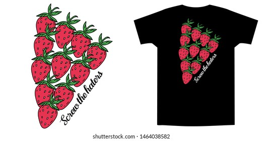 Strawberry pizza with funny slogan - screw the haters. Hand drawn doodle vector illustration. Print for trendy t shirt and apparel design, cards, stickers.