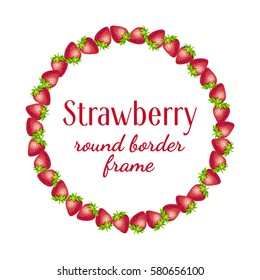 Strawberry round border frame. Vector text frame illustration made of strawberry with leaves isolated on a white.