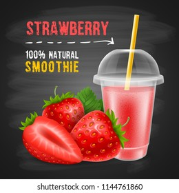 Strawberry smoothie in disposable plastic cup with a sphere dome and a straw tube. Fresh ripe strawberry, whole and slice. Chalkboard background. Realistic vector illustration.
