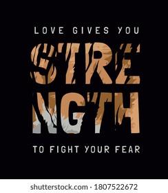 strength slogan on wild tiger stripe background