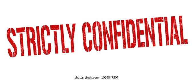 Strictly confidential grunge rubber stamp on white background, vector illustration
