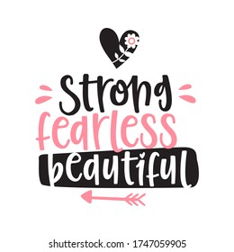 Strong fearless beautiful, empowerment quote, vector hand drawn lettering poster. Cute t-shirt typography design.