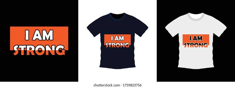 I am strong typography t-shirt design. print ready, vector illustration. Global swatches