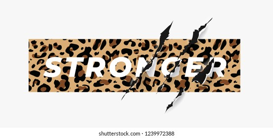stronger slogan on leopard pattern background with claw scratch