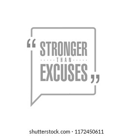 Stronger than Excuses line quote message concept isolated over a white background
