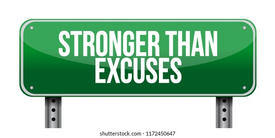 Stronger than Excuses sign isolated over a white background