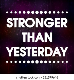Stronger Than Yesterday Vector Silver Grunge Abstract Colorful Grunge Motivation Quote Poster . Typography Background