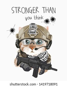 stronger than you think slogan with cartoon cat in military costume illustration