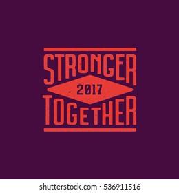 Stronger Together T-shirt Lettering Print Grange