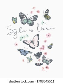 style is born slogan with colorful flowers and butterflies illustration