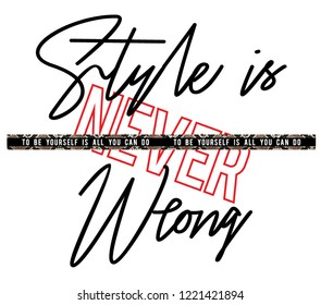 Style is never wrong slogan with python texture, t shirt graphic design, tee print, vector