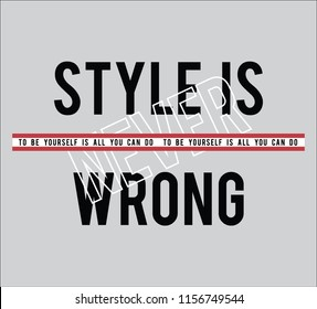Style is never wrong slogan t shirt graphic design, tee print, vector