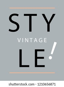Style vintage Slogan with grey backgraund vector for t shirt printing and pattern, Graphic tee and printed tee