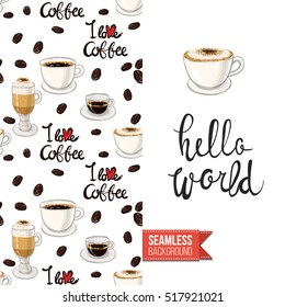 Styled greeting card for caffeine addicts, inspired by variety of coffee beverages. Seamless pattern with on one side. On another inscription: hello world. Vector template.
