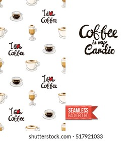 Styled greeting card for caffeine addicts, inspired by variety of coffee beverages. Seamless pattern with on one side. On another inscription: coffee is my cardio. Vector template.