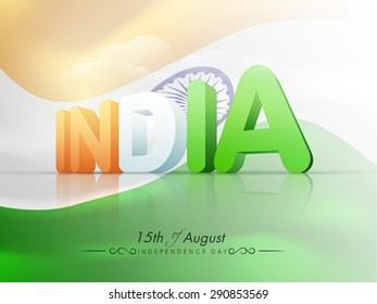 Stylish 3D text India in national tricolor on glossy national flag waving background for 15th of August, Independence Day celebration.