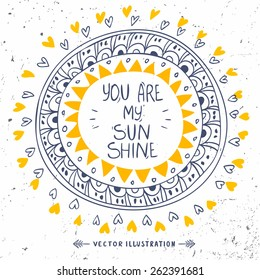 Stylish and beautiful card with sample text -you are my sunshine