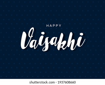 Stylish calligraphy Happy Vaisakhi on blue background, can be used as poster or banner design.