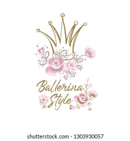 Stylish greeting card with ballerina flowers slogan and princess crown. Cute ballet hand drawn vector sketch. Gold and pink vintage watercolor illustration on white background. Baby fashion design.