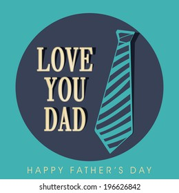 Stylish greeting card design with necktie and stylish text Love You Dad.