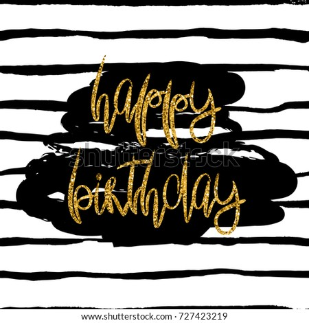 Stylish Happy Birthday Card Template Gold Glitter Phrase And Dark Paint Stain On Black White Striped Background Trendy Vector Design For Greeting
