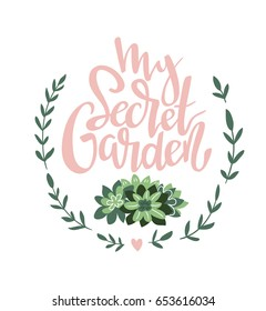 Stylish lettering card with text - My secret garden. Vector illustration.