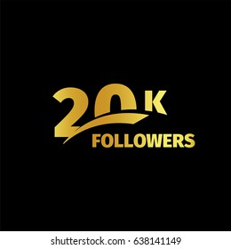 Stylish strict design, number of subscribers in social networks, the anniversary vector illustration. My followers logo. Large vector gold numbers and letters online communities.