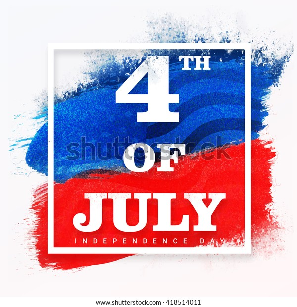 Stylish text 4th of July on American Flag colors paint stroke background, Creative Poster, Banner or Flyer for Independence Day celebration.