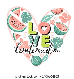 """Stylish typography slogan design """"Love watermelon"""" sign. Watermelon, flowers, tropical leaves with lettering. Heart shape composition. Design for t shirts, posters, cards etc. Vector illustration."""