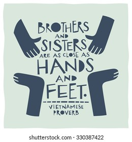 Stylized illustration of hands and feet and quote: Brothers and sisters are as close as hands and feet