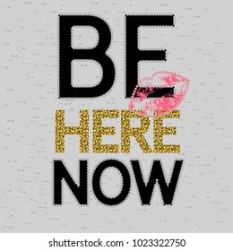 Stylized words, slogan, Be here now on a light background. Rhinestone applique print for textile clothes in fashion luxury design. Slogan graphic for t-shirts with metal  studs and glitter in vector.